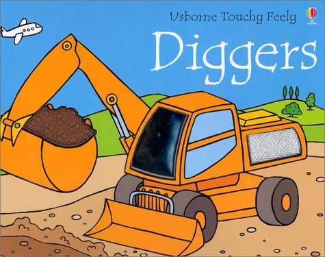 Diggers (Usborne Touchy Feely)