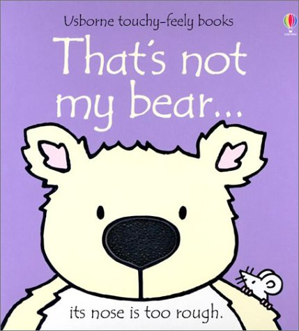 9780794503635: That's Not My Bear: Its Nose Is Too Rough