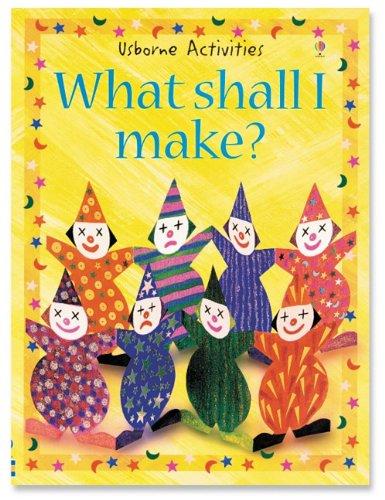 9780794503765: What Shall I Make (What Shall I Do Today)