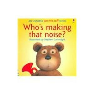 9780794504328: Who's Making That Noise? (Flap Books)