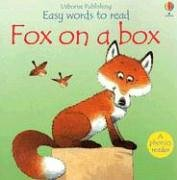 Fox on a Box (Easy Words to Read) (0794504434) by Cox, Phil Roxbee; Cox, P. Roxbee; Cartwright, S.