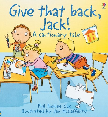 9780794504663: Give That Back, Jack!: A Cautionary Tale (Cautionary Tales)