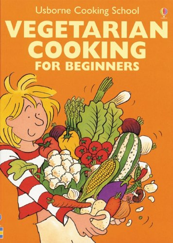 9780794505240: Vegetarian Cooking for Beginners (Usborne Cooking School)