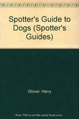 9780794506209: Dogs (Spotters Guides)