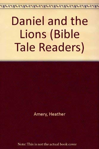 9780794506261: Daniel and the Lions (Bible Tales Readers)