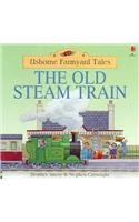 9780794506483: Old Steam Train (Usborne Farmyard Tales)