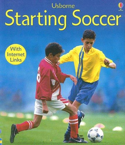 9780794506711: Starting Soccer: Internet Linked (First Skills)