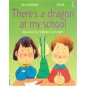 9780794506940: Theres a Dragon at My School (Flap Books)