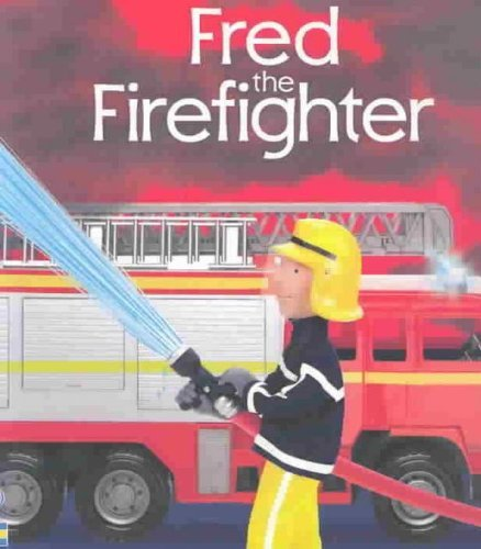 9780794507251: Fred the Firefighter (Jobs People Do)