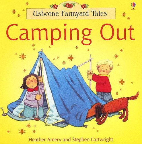 9780794507503: Usborne Farmyard Tales Camping Out (Farmyard Tales Readers)