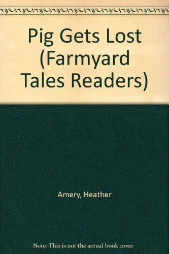 9780794507862: Pig Gets Lost (Farmyard Tales Readers)