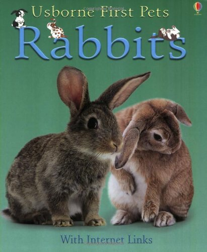 9780794507978: Rabbits: With Internet Links (Usborne First Pets)