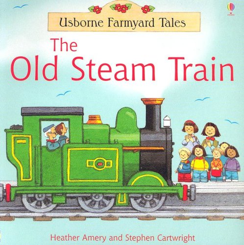 9780794508043: The Old Steam Train (Farmyard Tales Readers)