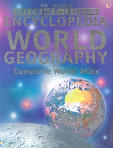 9780794508050: The Usborne Internet-Linked Encyclopedia Of World Geography with Complete World Atlas