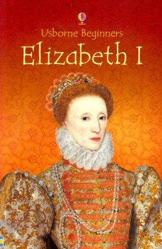9780794508081: Elizabeth I (Usborne Beginners)