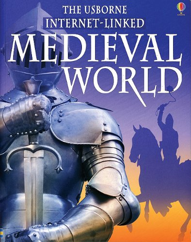 9780794508159: The Usborne Internet Linked Medieval World (World History)