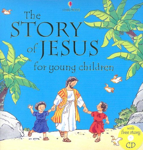 9780794508319: The Story of Jesus for Young Children: Combined Volume (Bible Tales Readers)