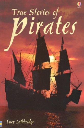 True Stories of Pirates (True Adventure Stories): Lethbridge, Lucy