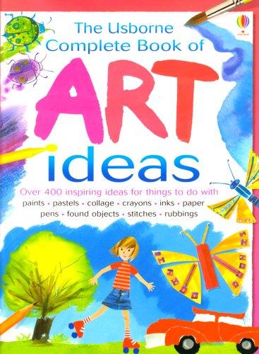 9780794509002: Complete Book of Art Ideas (Combined Volume) (Usborne Art Ideas)