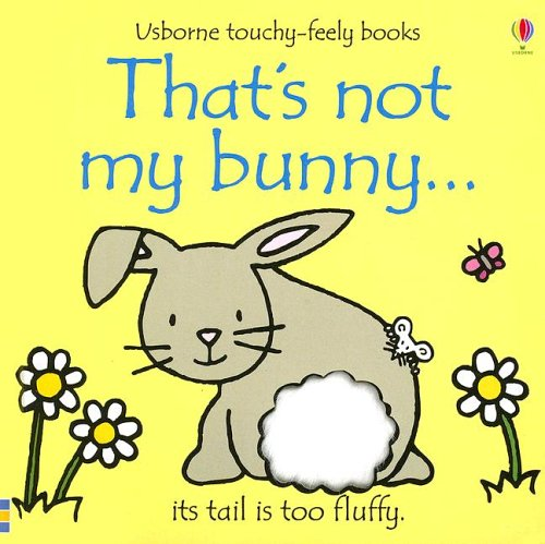 9780794509576: That's Not My Bunny: Its Tail Is Too Fluffy (Usborne Touchy Feely)