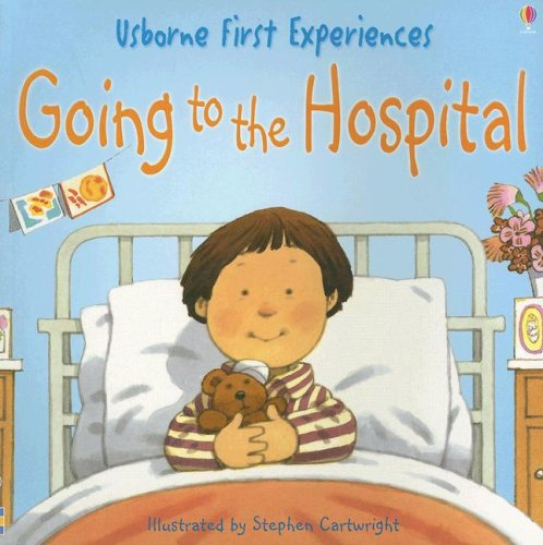 9780794510060: Going to the Hospital (First Experiences)