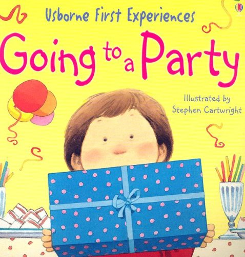 9780794510114: Going to a Party (Usborne First Experiences)
