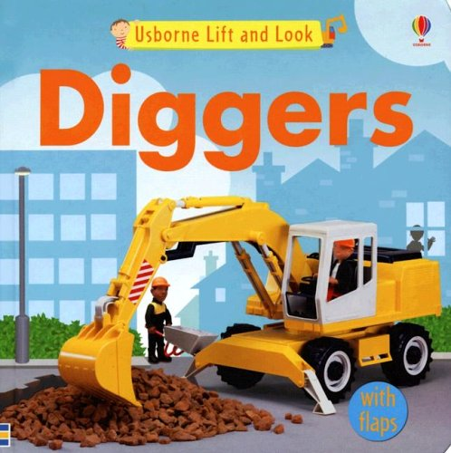 9780794510671: Usborne Lift and Look Diggers (Lift-and-look Board Books)
