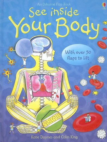 See Inside Your Body: Daynes, Katie; King, Colin