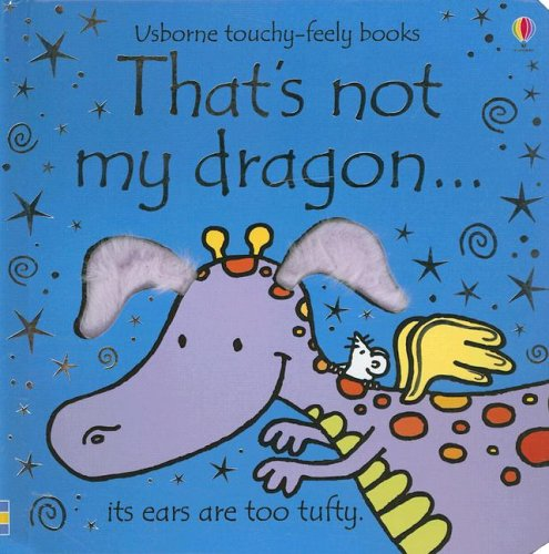 9780794512859: That's Not My Dragon (Usborne Touchy-feely Books)