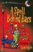 9780794512934: A Spell Behind Bars (Misadventures of Danny Cloke)