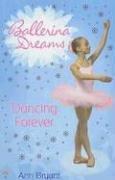 Dancing Forever (Ballerina Dreams): Ann Bryant