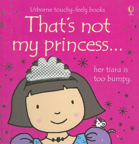 9780794513252: That's Not My Princess (Usborne Touchy-Feely Books)