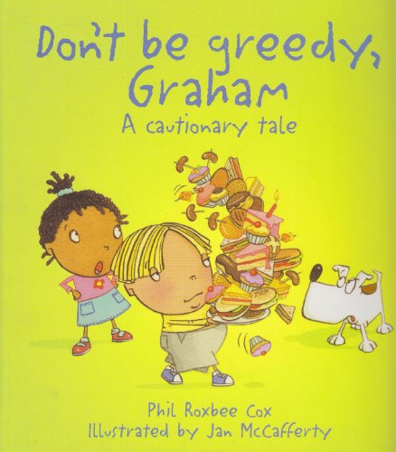 9780794513610: Don't Be Greedy, Graham: A Cautionary Tale (Cautionary Tales)