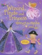 9780794514150: Wizard, Pirate And Princess Things to Make And Do