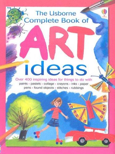 9780794514396: The Usborne Complete Book of Art Ideas (Usborne Art Ideas)