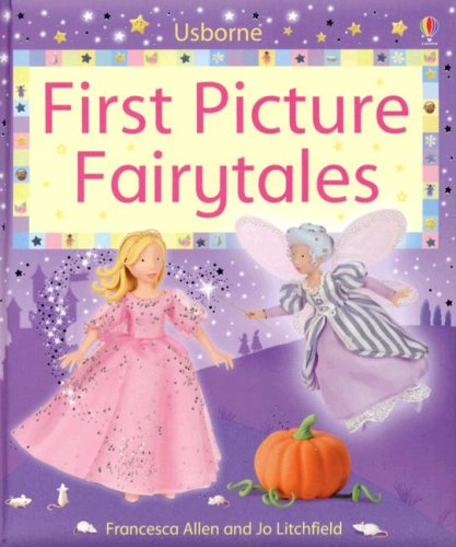 First Picture Fairytales (First Picture Board Books): Francesca Allen; Emma