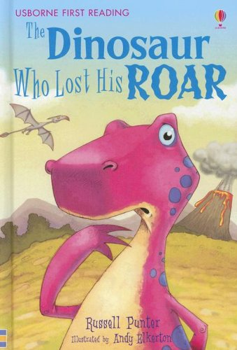 9780794515478: The Dinosaur Who Lost His Roar (Usborne First Reading: Level 3)