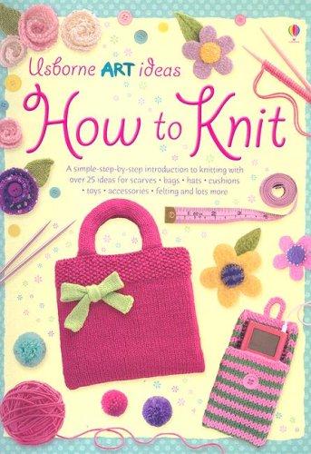9780794515775: How to Knit (Usborne Art Ideas)