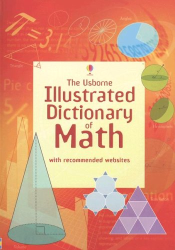 9780794516291: The Usborne Illustrated Dictionary of Math: Internet Referenced (Illustrated Dictionaries)