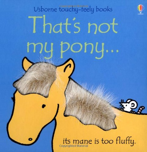 That's Not My Pony (Usborne Touchy Feely)
