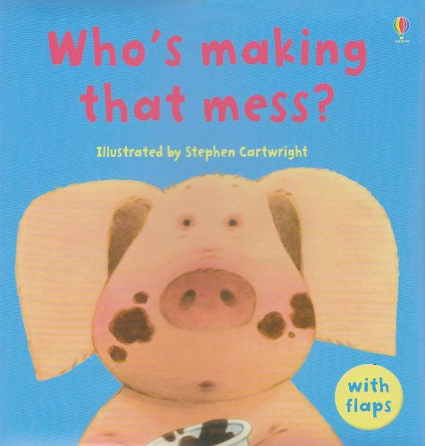 9780794516949: Who's Making That Mess? (Luxury Flap Books)