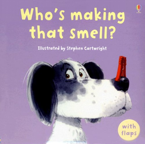 Who's Making That Smell? (Luxury Flap Books): Philip Hawthorn; Jenny