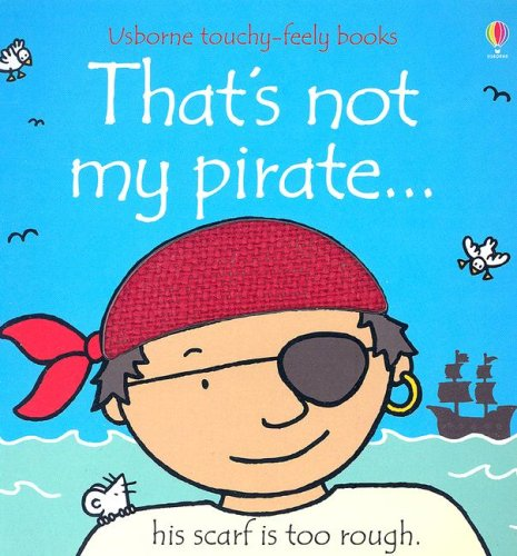 9780794517021: That's Not My Pirate...(Usborne Touchy-Feely Books)