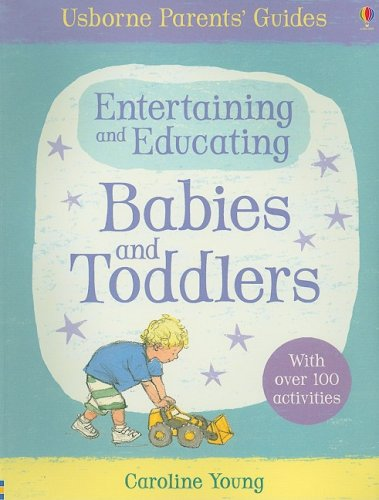 9780794517274: Entertaining and Educating Babies and Toddlers (Usborne Parent's Guides)