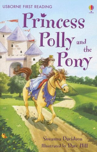 9780794517564: Princess Polly and the Pony (Usborne First Reading Level 4)