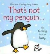 9780794518103: That's Not My Penguin. (Touchy-feely Board Books)