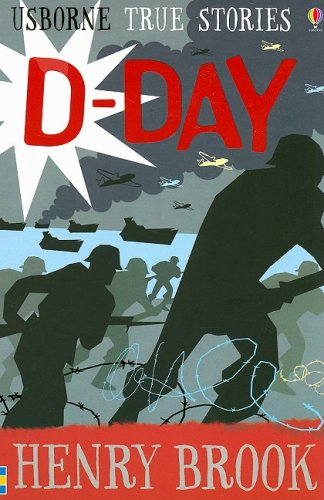 9780794518400: D-Day (Usborne True Stories)