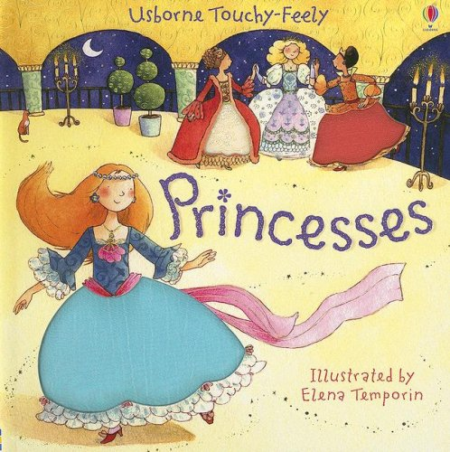 9780794518899: Princesses (Touchy-Feely Board Books)
