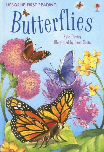 Butterflies (Usborne First Reading: Level 4): Kate Davies; Illustrator-Jana Costa