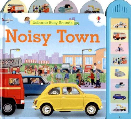 Noisy Town (Usborne Busy Sounds): Brooks, Felicity